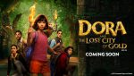 FREE Tickets to Pre-Release Screenings of Dora and The Lost City of Gold
